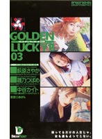 GOLDEN LUCKY!! 03