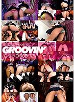 (1080P)[GROO-042] groovin' 超ミニスカ女子校生 パンチラDISCO12[★]