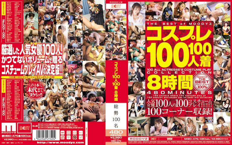 MIBD-476 8 Hours 100 100 People Wearing Cosplay (MOODYZ) 2010-03-01