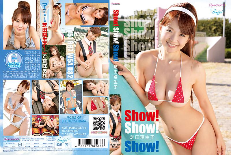 BUQH-030 Shoko Shibata 芝田翔生子 - SHOW! SHOW! SHOW!